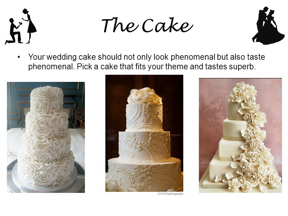 The Cake Your wedding cake should not only look phenomenal but also taste phenomenal.