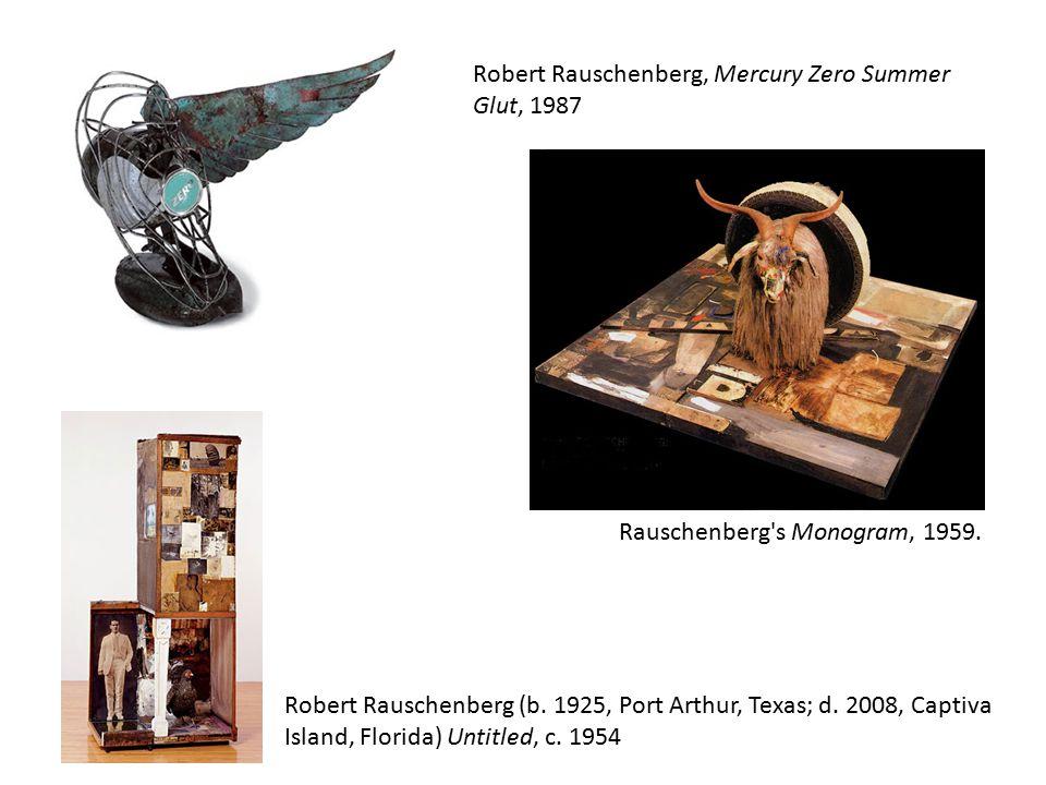 Robert Rauschenberg, Mercury Zero Summer Glut, 1987 Rauschenberg's Monogram, 1959. Robert Rauschenberg (b. 1925, Port Arthur, Texas; d. 2008, Captiva
