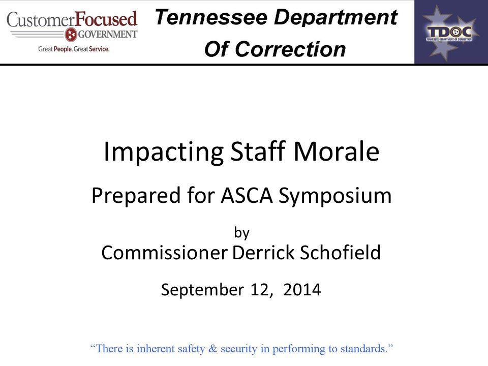Impacting Staff Morale Prepared for ASCA Symposium by Commissioner Derrick Schofield September 12, 2014
