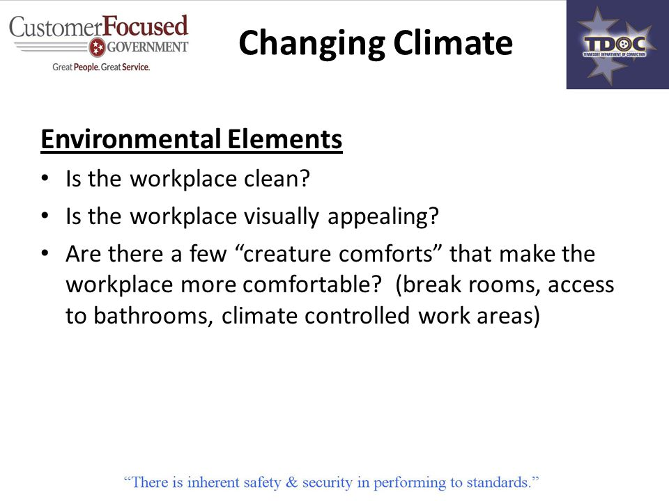 Environmental Elements Is the workplace clean. Is the workplace visually appealing.
