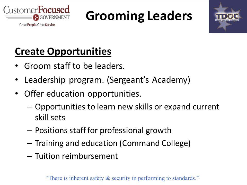 Create Opportunities Groom staff to be leaders. Leadership program.