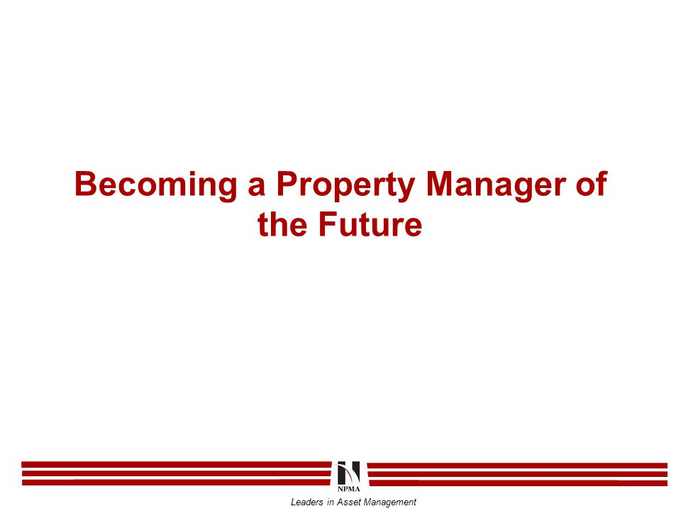 Leaders in Asset Management Becoming a Property Manager of the Future
