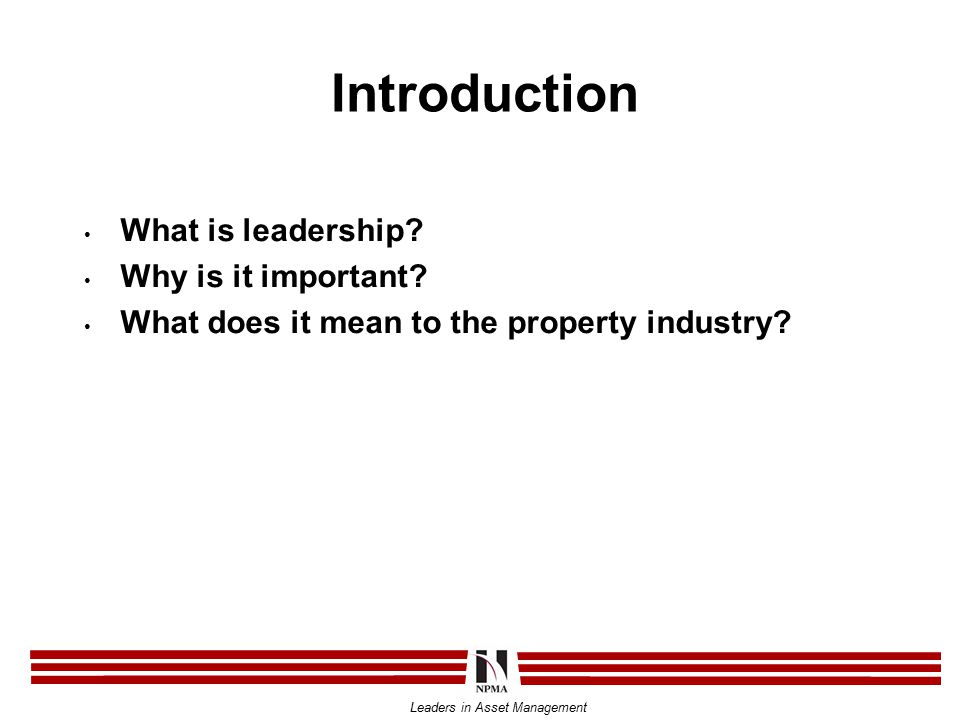 Leaders in Asset Management Introduction What is leadership.