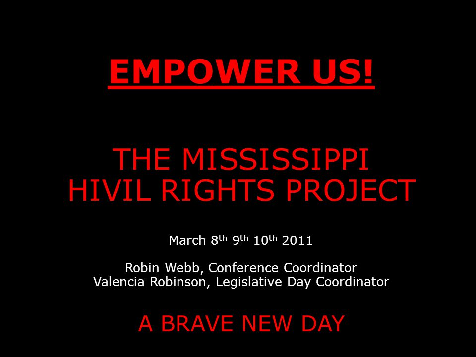 EMPOWER US. THE MISSISSIPPI HIVIL RIGHTS PROJECT EMPOWER US.