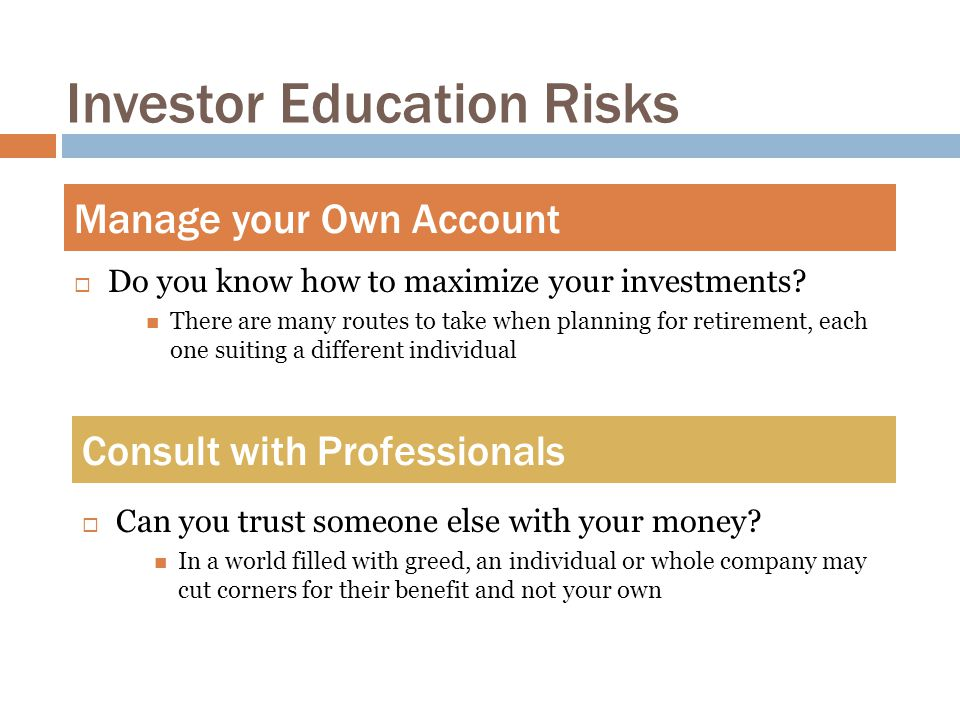 Investor Education Risks  Do you know how to maximize your investments.