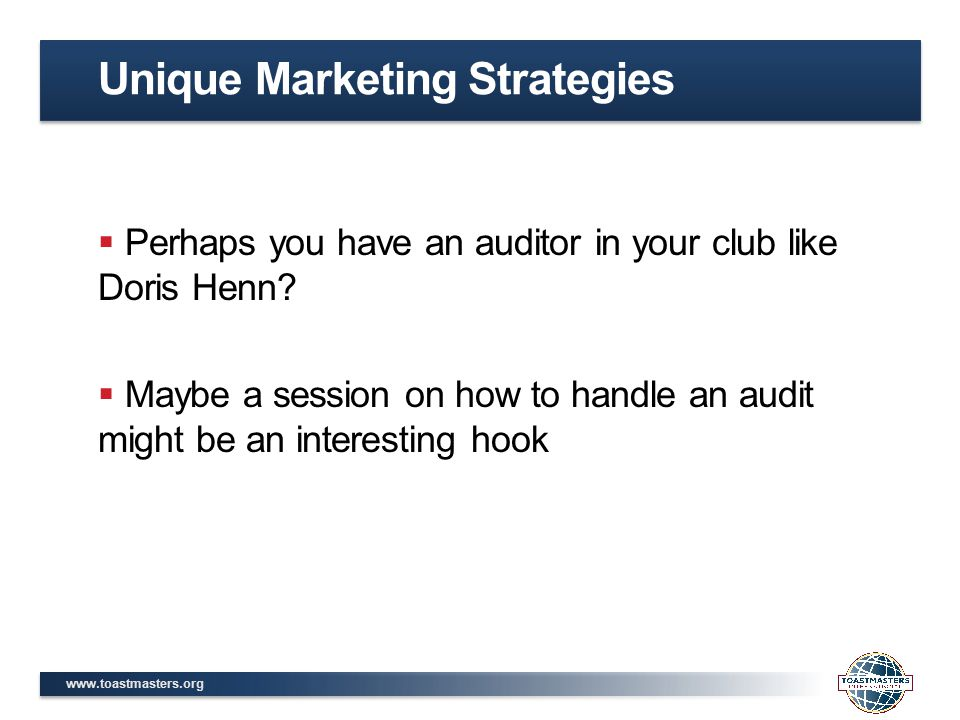 www.toastmasters.org  Perhaps you have an auditor in your club like Doris Henn.