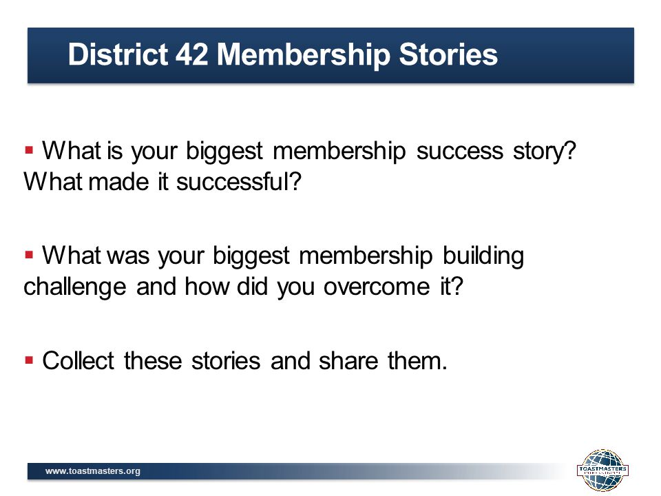  What is your biggest membership success story. What made it successful.