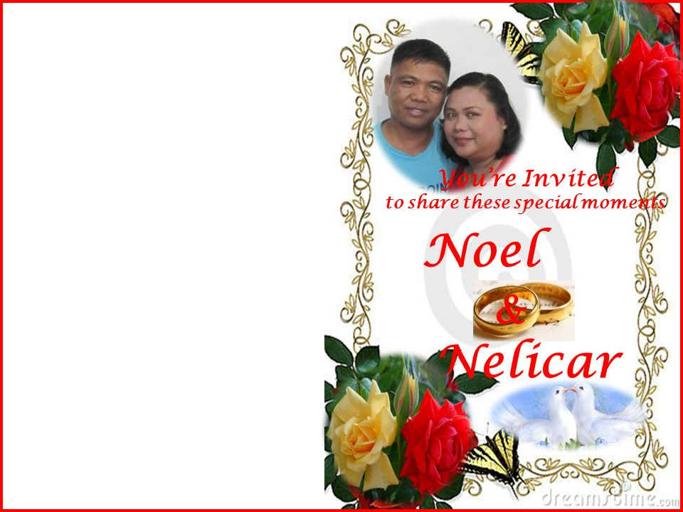 You're Invited to share these special moments Noel & Nelicar