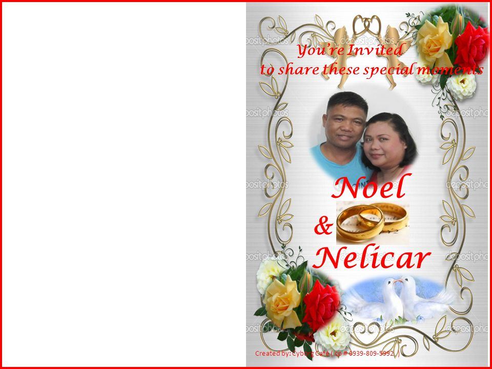 Created by: Cyborg Café ( cp # 0939-809-5992 ) You're Invited to share these special moments Noel & Nelicar