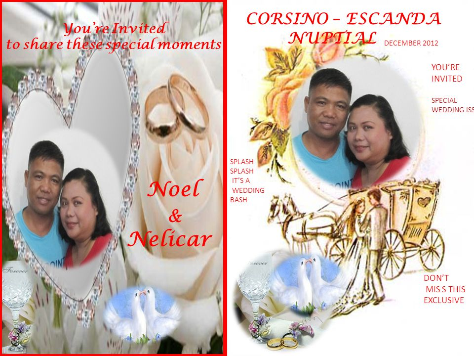 CORSINO – ESCANDA NUPTIAL YOU'RE INVITED SPECIAL WEDDING ISSUE DON'T MIS S THIS EXCLUSIVE DECEMBER 2012 SPLASH IT'S A WEDDING BASH You're Invited to s