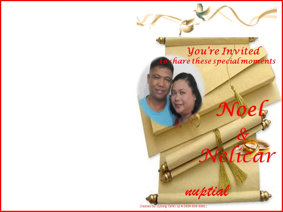 You're Invited to share these special moments Noel & Nelicar nuptial