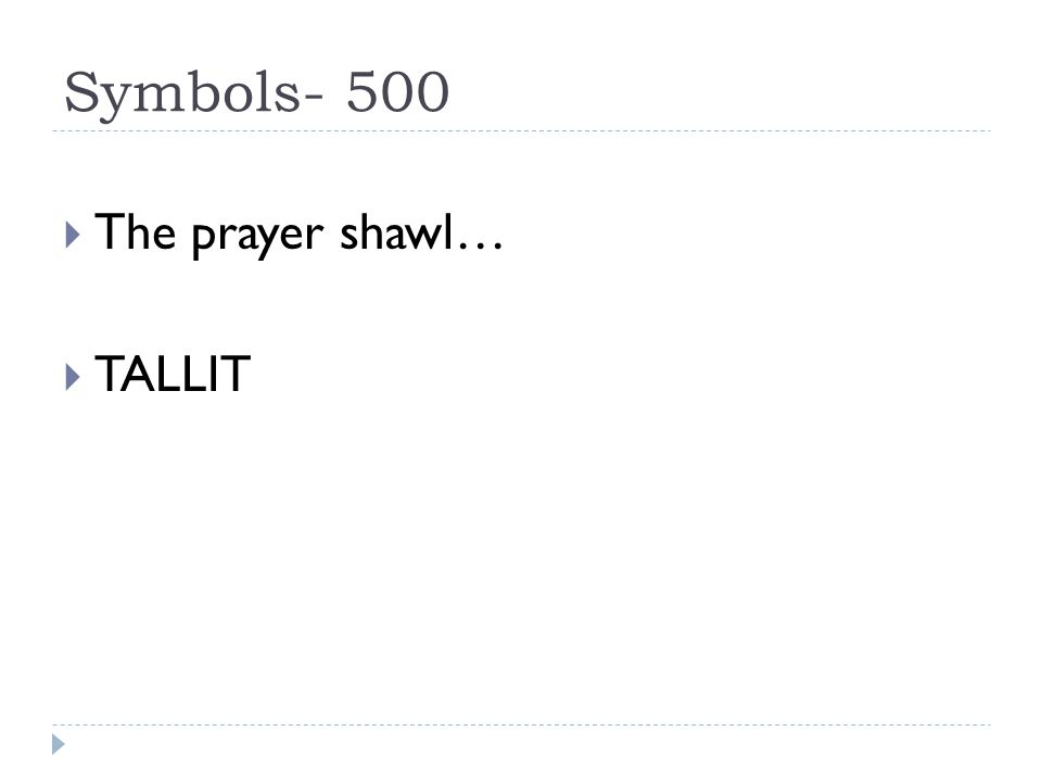 Symbols- 500  The prayer shawl…  TALLIT
