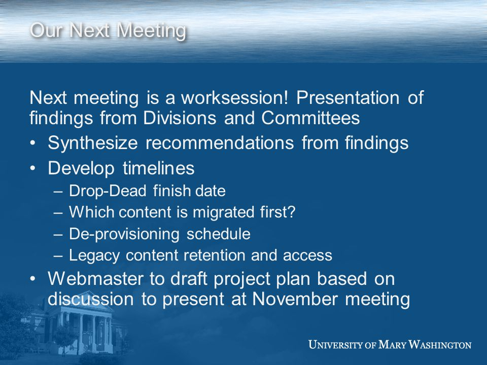 Our Next Meeting Next meeting is a worksession.
