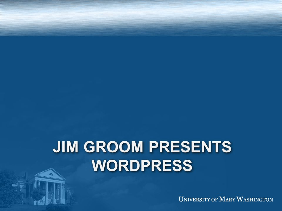 JIM GROOM PRESENTS WORDPRESS
