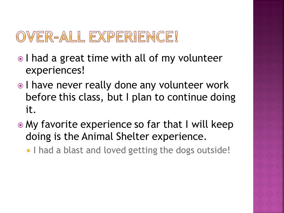  I had a great time with all of my volunteer experiences.
