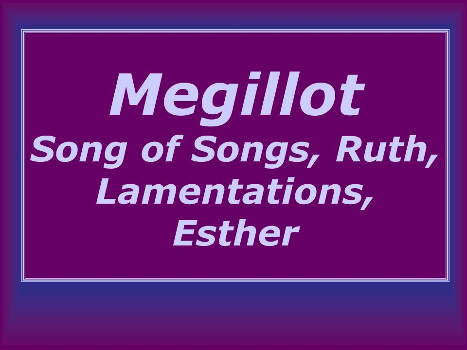 Megillot Song of Songs, Ruth, Lamentations, Esther