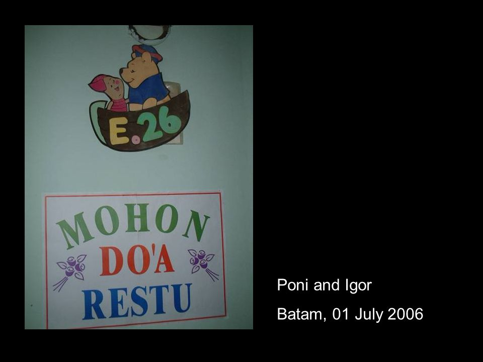 Poni and Igor Batam, 01 July 2006