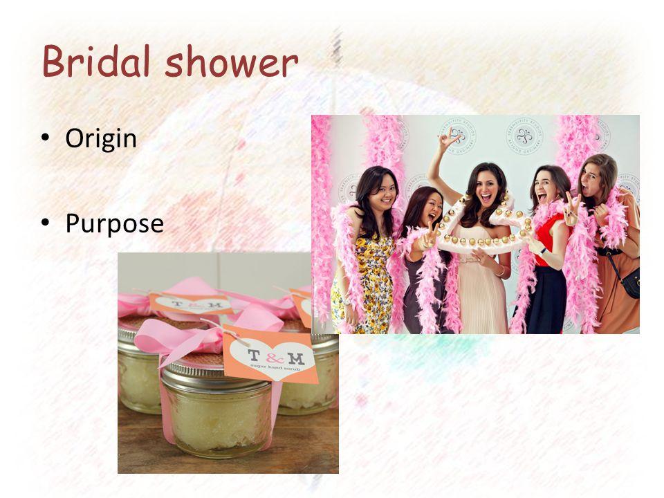 Bridal shower Origin Purpose