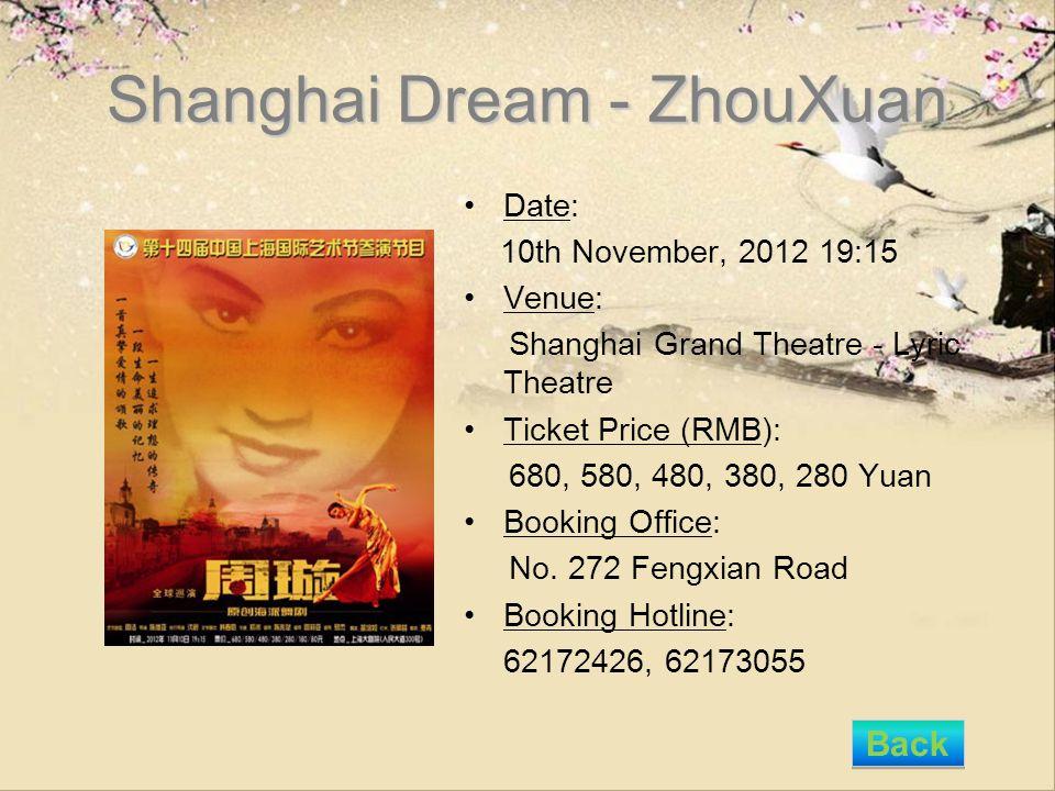 Shanghai Dream - ZhouXuan Date: 10th November, 2012 19:15 Venue: Shanghai Grand Theatre - Lyric Theatre Ticket Price (RMB): 680, 580, 480, 380, 280 Yu