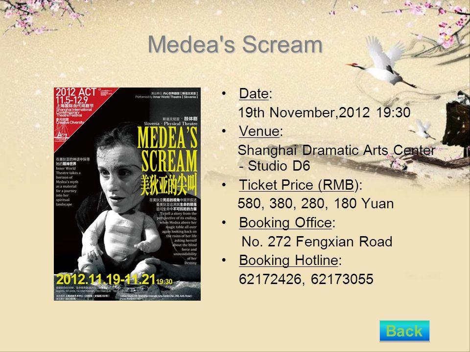 Medea's Scream Date: 19th November,2012 19:30 Venue: Shanghai Dramatic Arts Center - Studio D6 Ticket Price (RMB): 580, 380, 280, 180 Yuan Booking Off