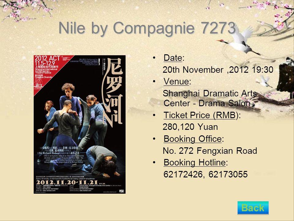 Nile by Compagnie 7273 Date: 20th November,2012 19:30 Venue: Shanghai Dramatic Arts Center - Drama Salon Ticket Price (RMB): 280,120 Yuan Booking Offi