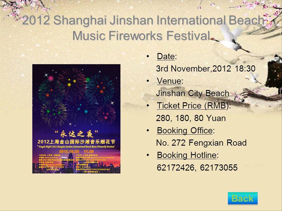 2012 Shanghai Jinshan International Beach Music Fireworks Festival 2012 Shanghai Jinshan International Beach Music Fireworks Festival Date: 3rd Novemb