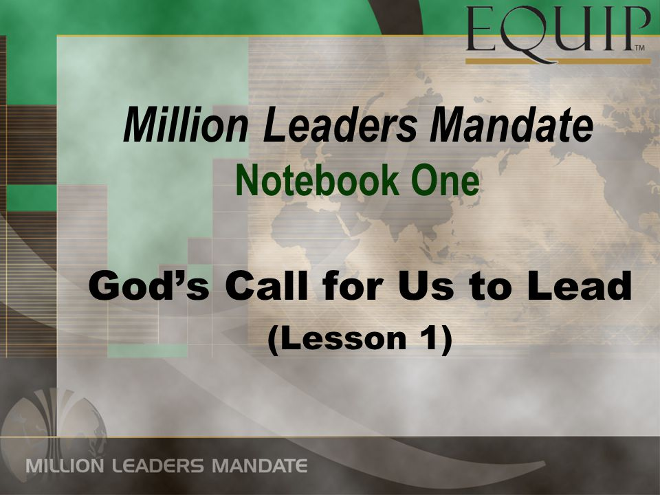 Million Leaders Mandate Notebook One God's Call for Us to Lead (Lesson 1)
