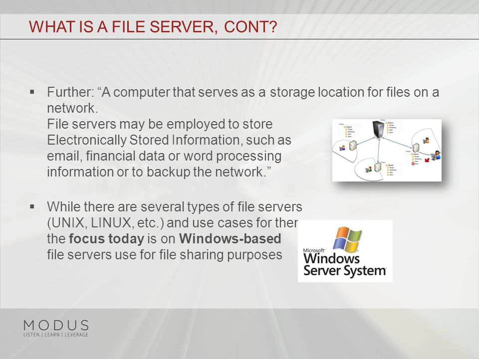 WHAT IS A FILE SERVER, CONT.