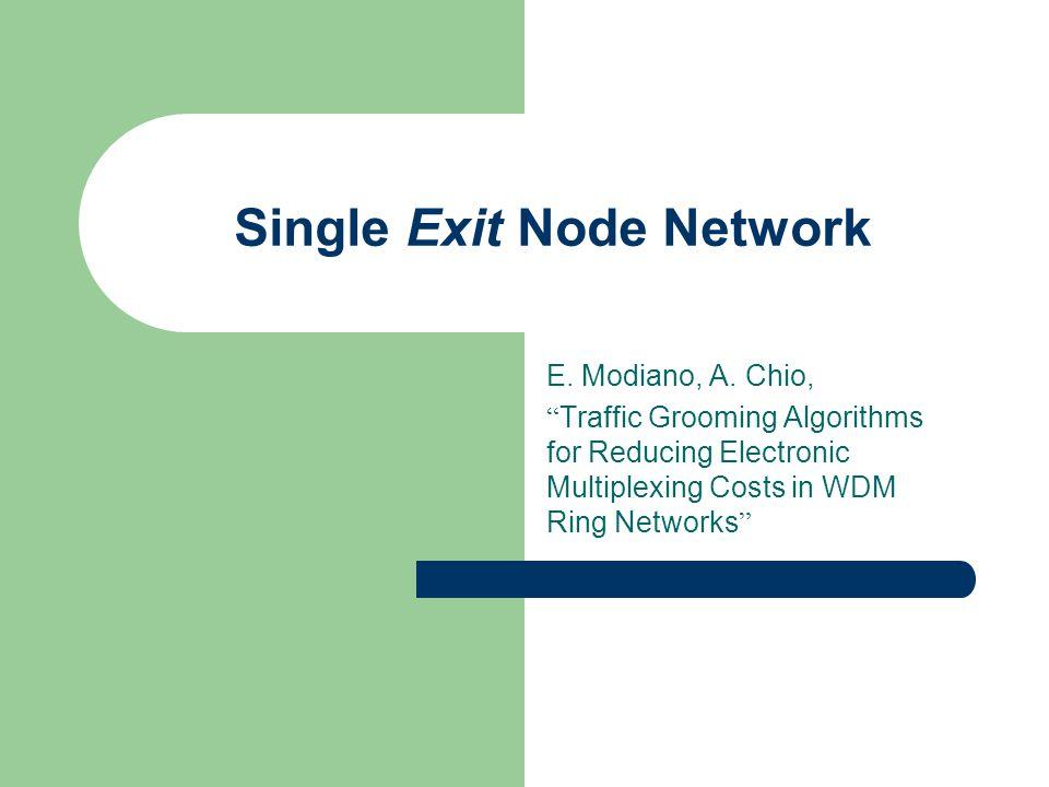 Single Exit Node Network E. Modiano, A.