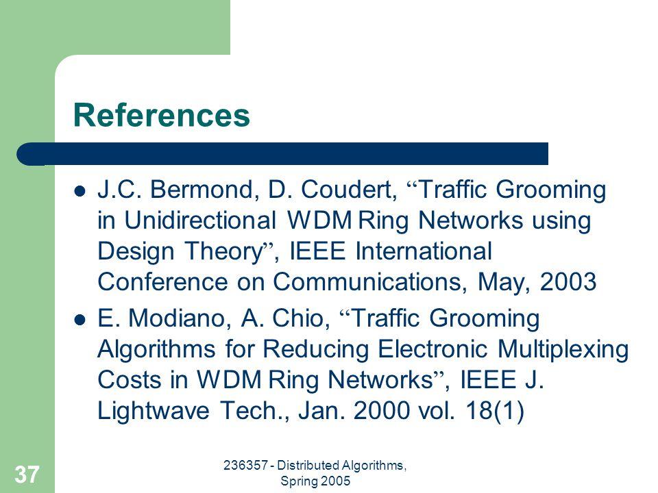 236357 - Distributed Algorithms, Spring 2005 37 References J.C.