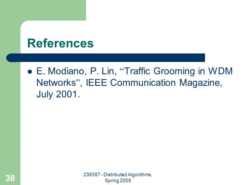 236357 - Distributed Algorithms, Spring 2005 38 References E.