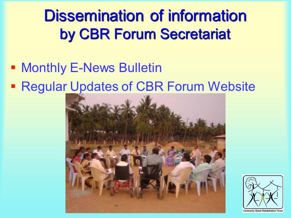 Dissemination of information by CBR Forum Secretariat  Monthly E-News Bulletin  Regular Updates of CBR Forum Website
