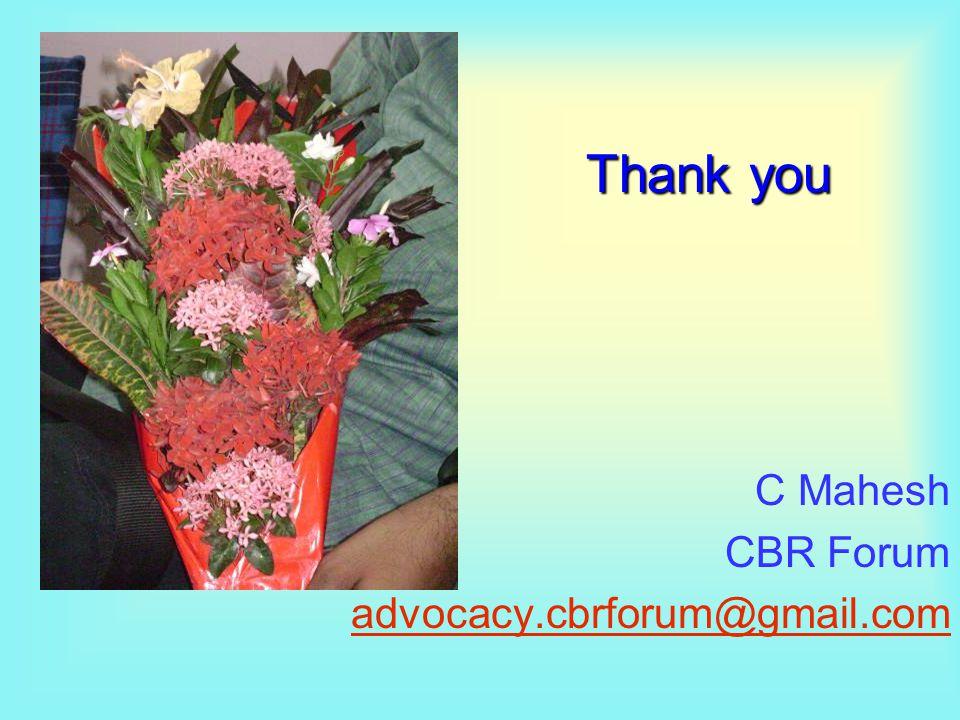 Thank you C Mahesh CBR Forum advocacy.cbrforum@gmail.com