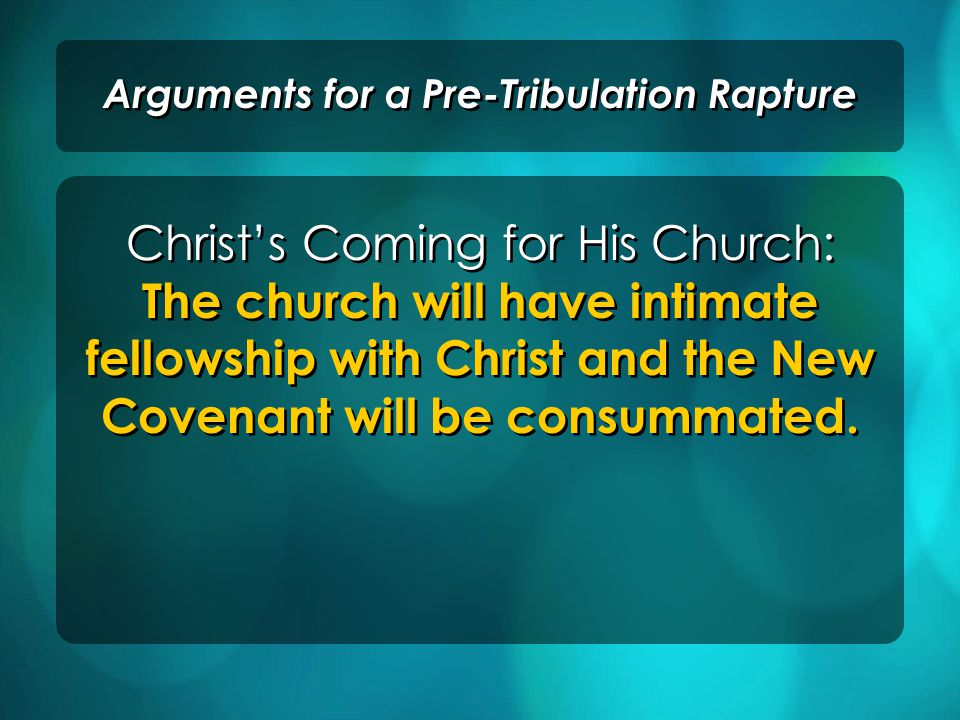 Christ's Coming for His Church: The church will have intimate fellowship with Christ and the New Covenant will be consummated.