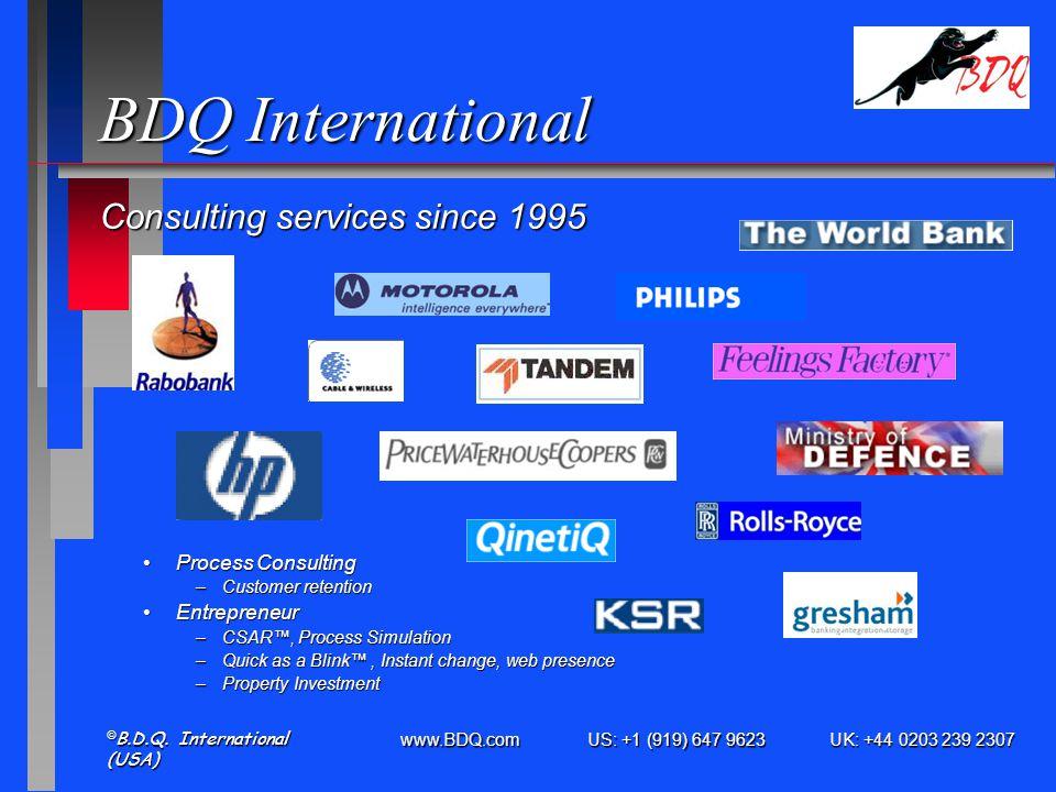 www.BDQ.com US: +1 (919) 647 9623 UK: +44 0203 239 2307 © B.D.Q.