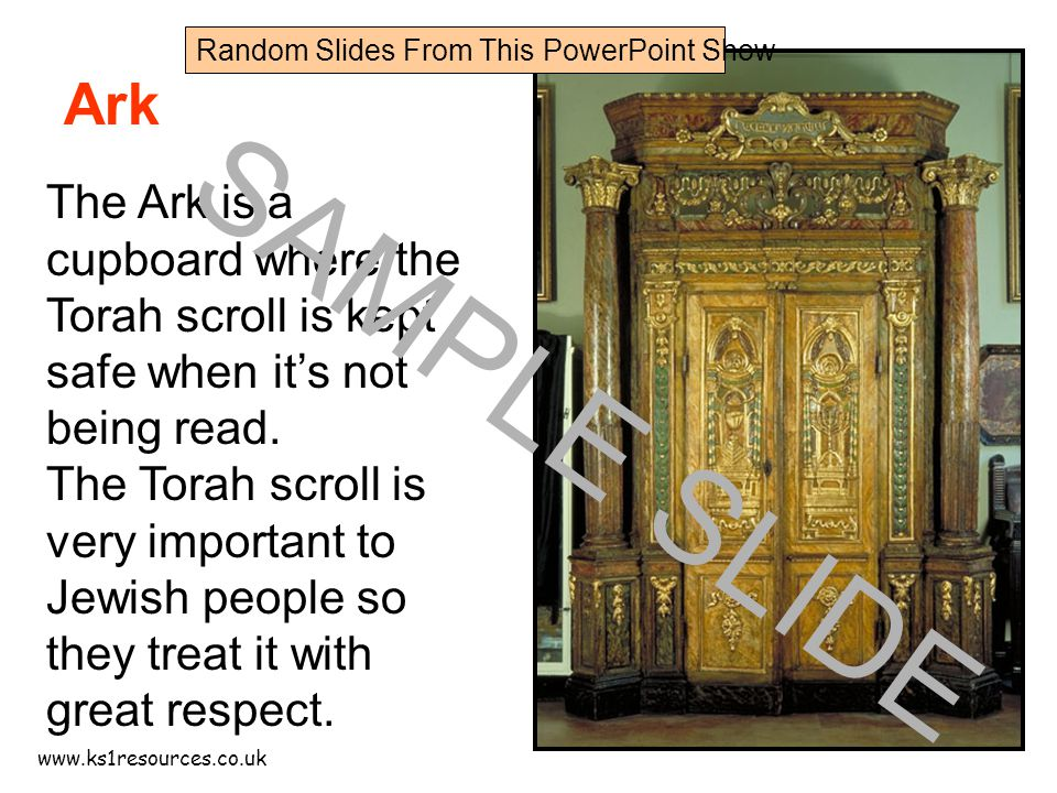 www.ks1resources.co.uk Ark The Ark is a cupboard where the Torah scroll is kept safe when it's not being read.