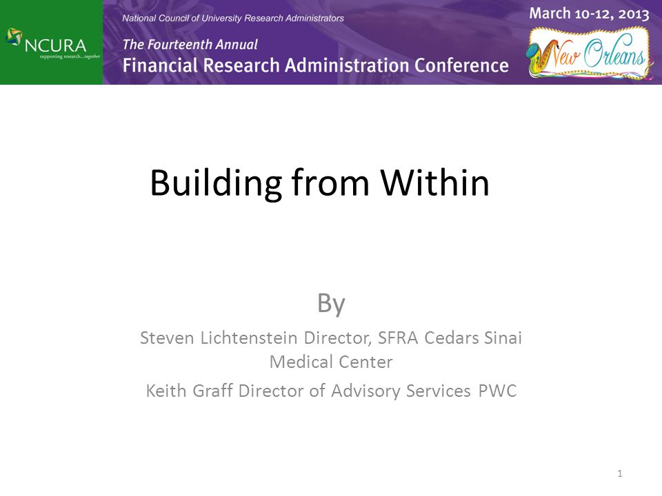 Building from Within By Steven Lichtenstein Director, SFRA Cedars Sinai Medical Center Keith Graff Director of Advisory Services PWC 1