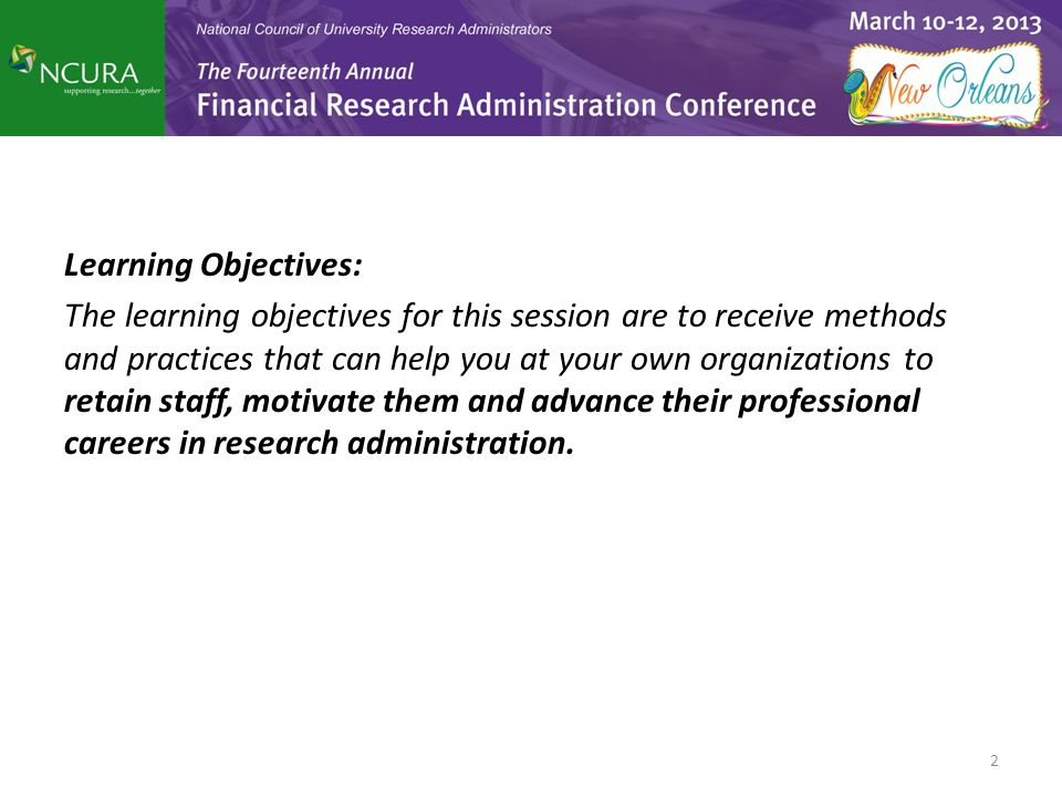 Learning Objectives: The learning objectives for this session are to receive methods and practices that can help you at your own organizations to reta