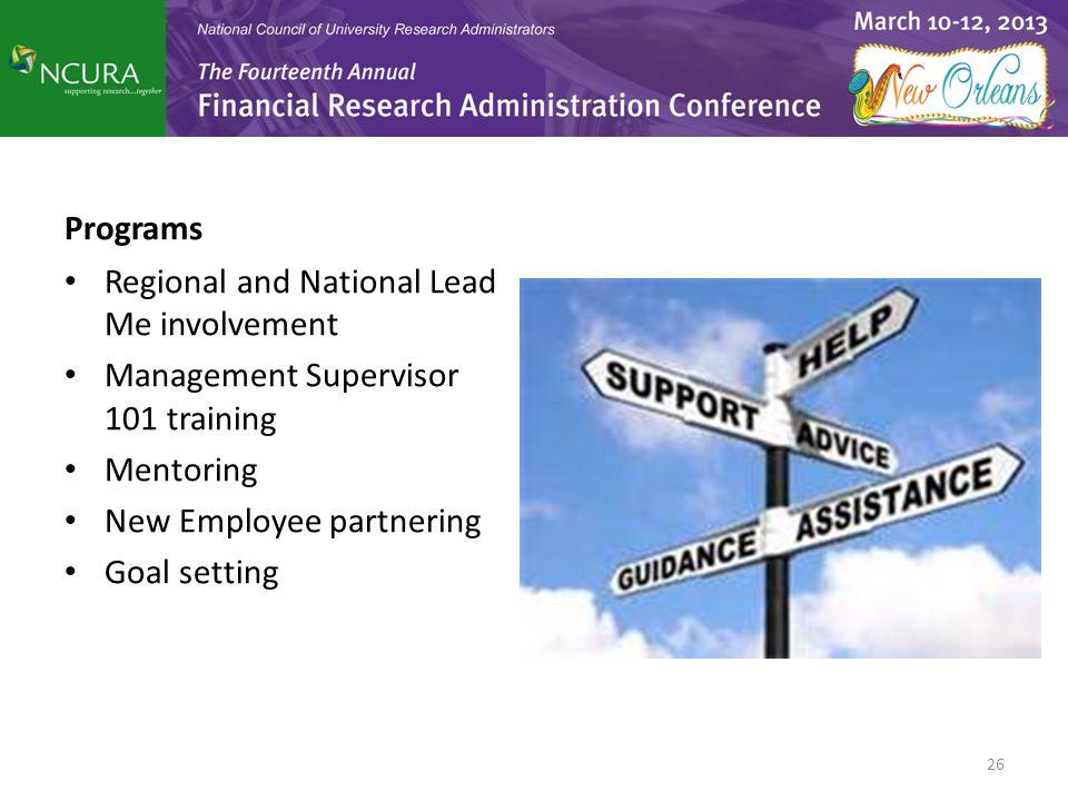 Programs Regional and National Lead Me involvement Management Supervisor 101 training Mentoring New Employee partnering Goal setting 26