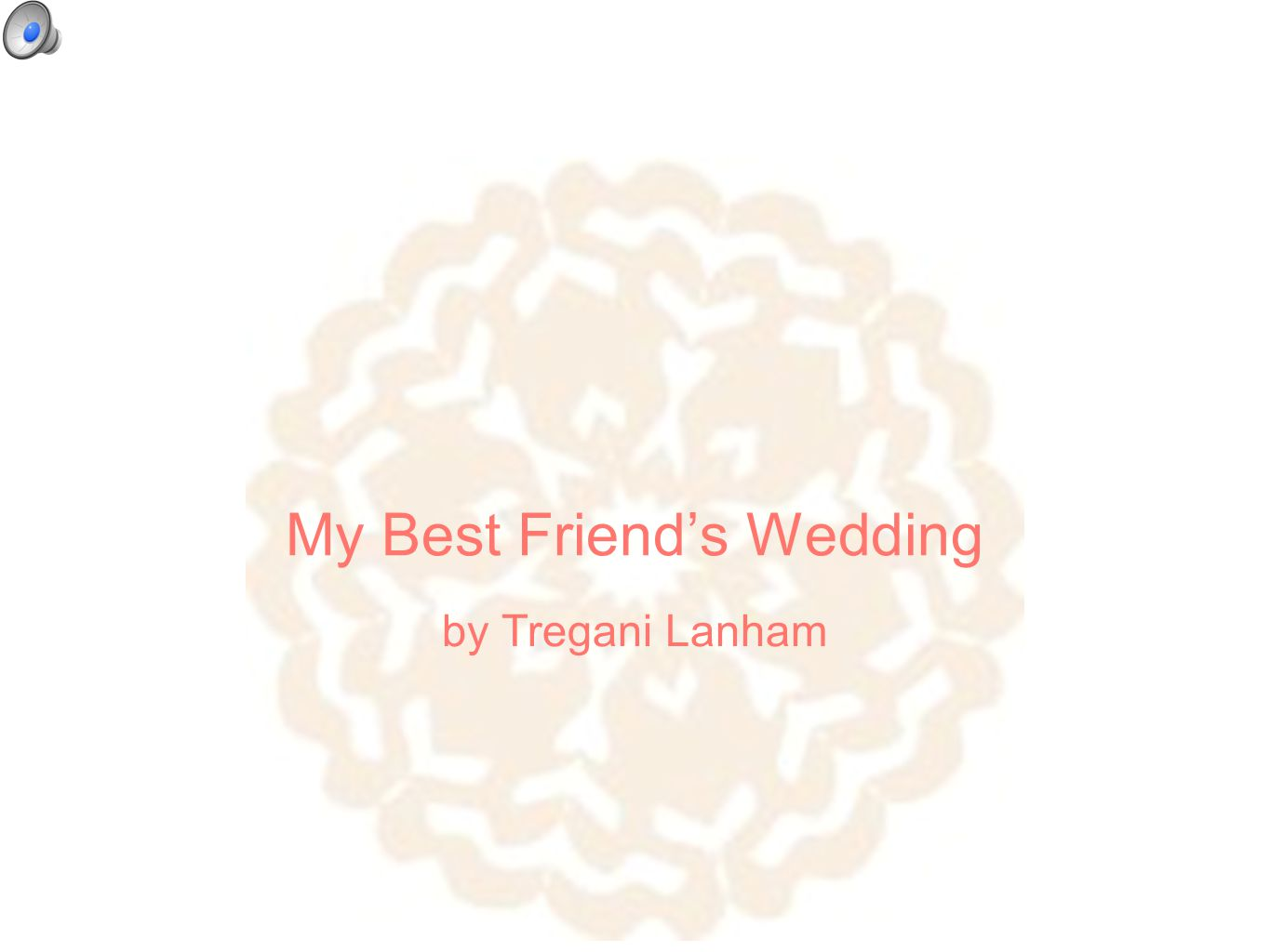 My Best Friend's Wedding by Tregani Lanham
