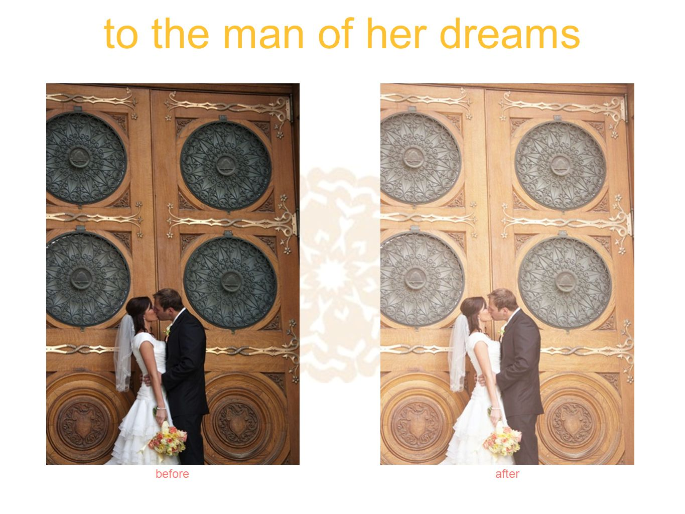 to the man of her dreams beforeafter