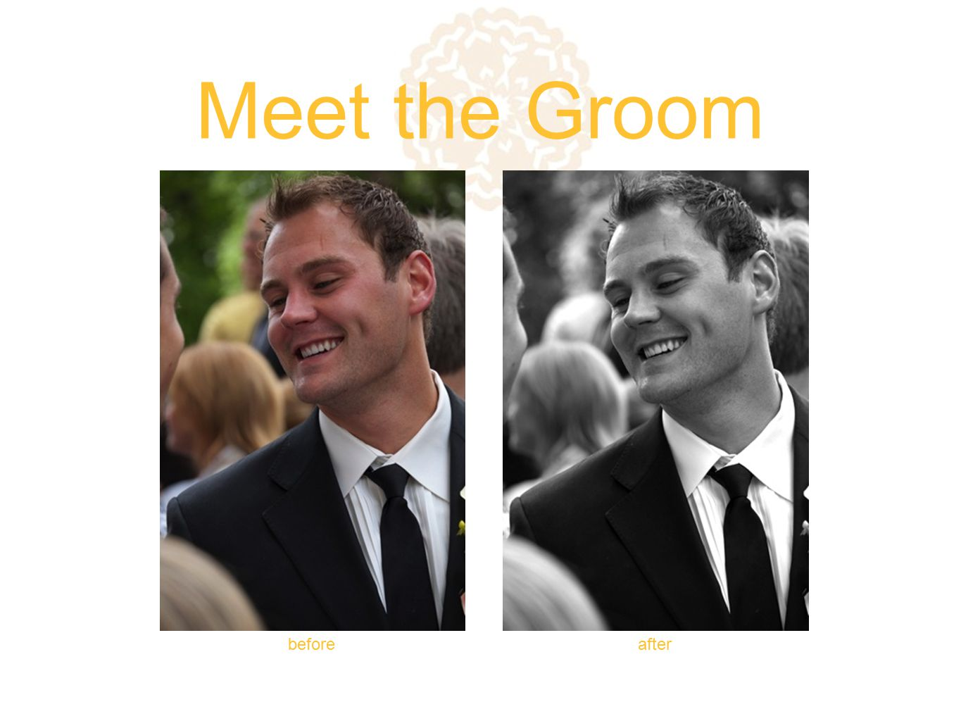 Meet the Groom beforeafter