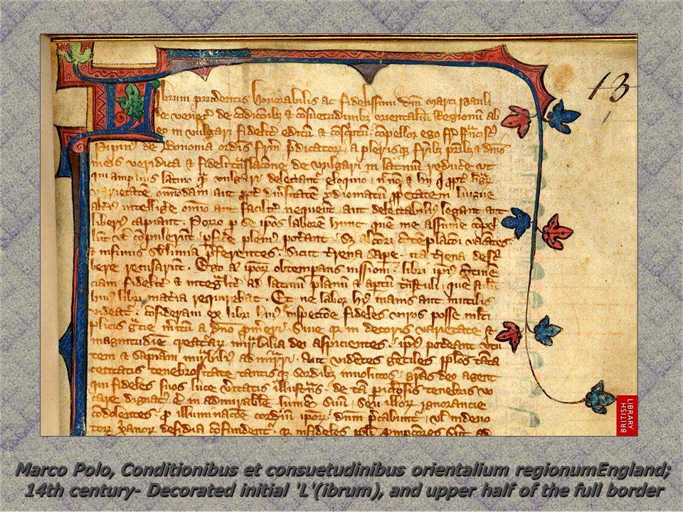 Marco Polo, Conditionibus et consuetudinibus orientalium regionumEngland; 14th century -Decorated initial L (ibrum), and upper half of the full border