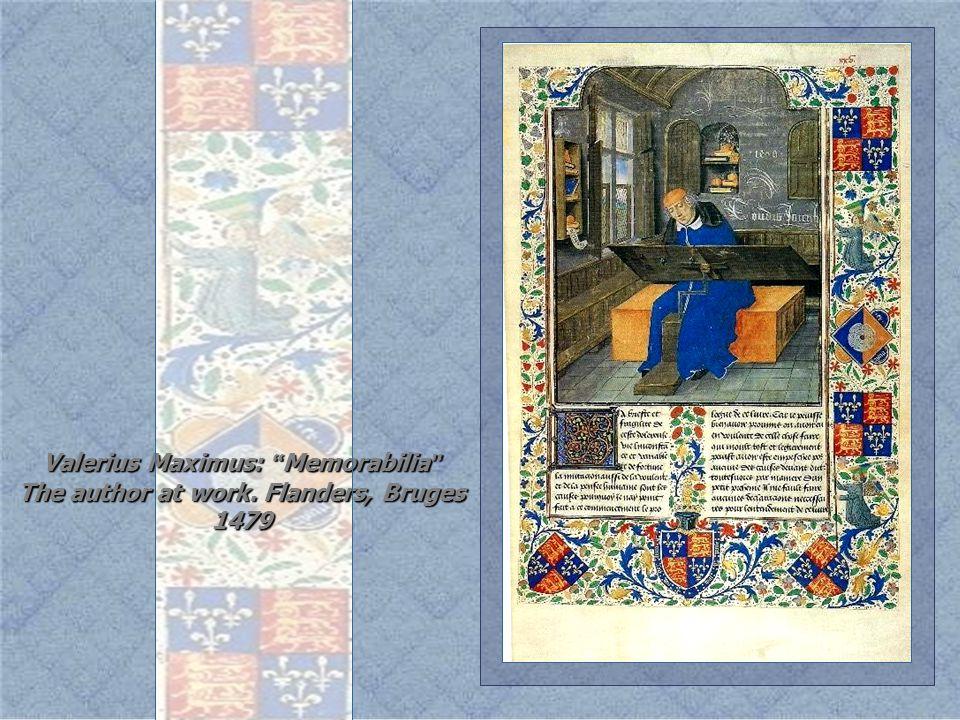 Valerius Maximus: Memorabilia The author at work. Flanders, Bruges 1479