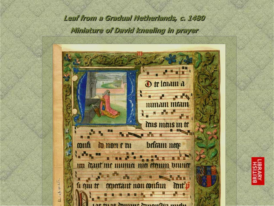 Leaf from a Gradual Netherlands, c. 1480 Miniature of David kneeling in prayer