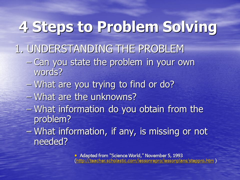 4 Steps to Problem Solving 1.