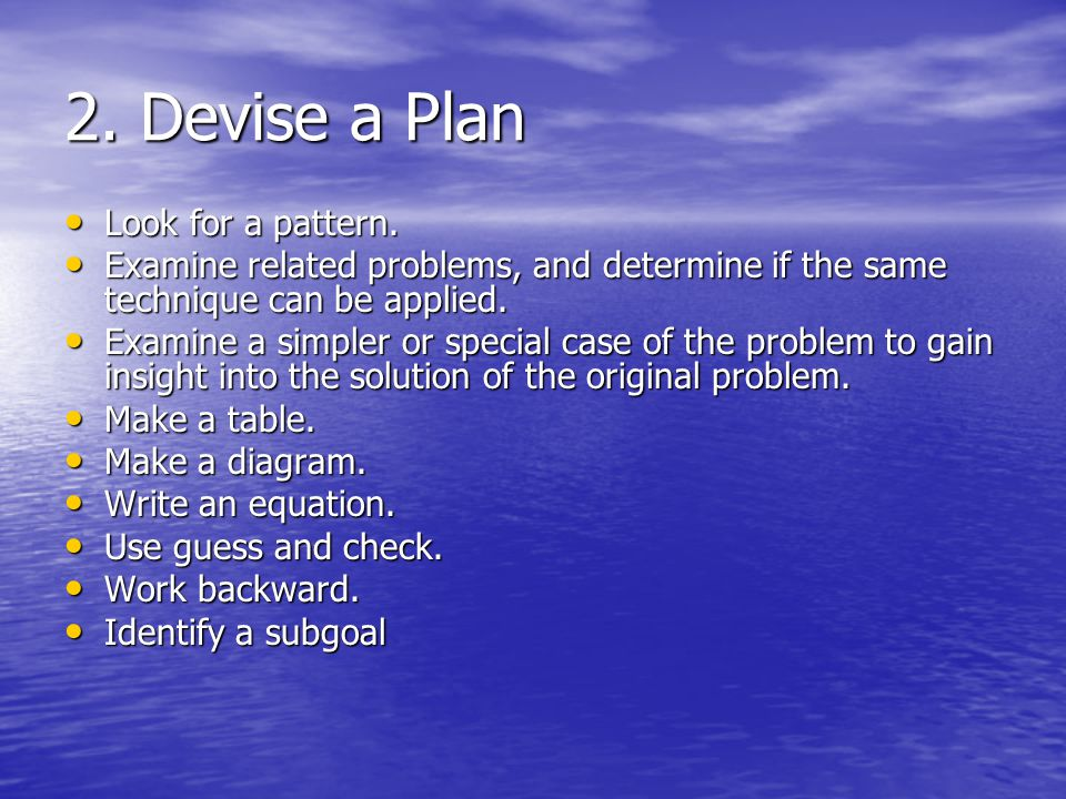 2. Devise a Plan Look for a pattern. Look for a pattern.