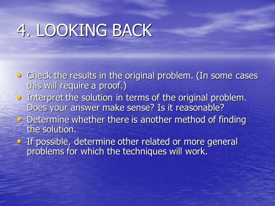 4. LOOKING BACK Check the results in the original problem.