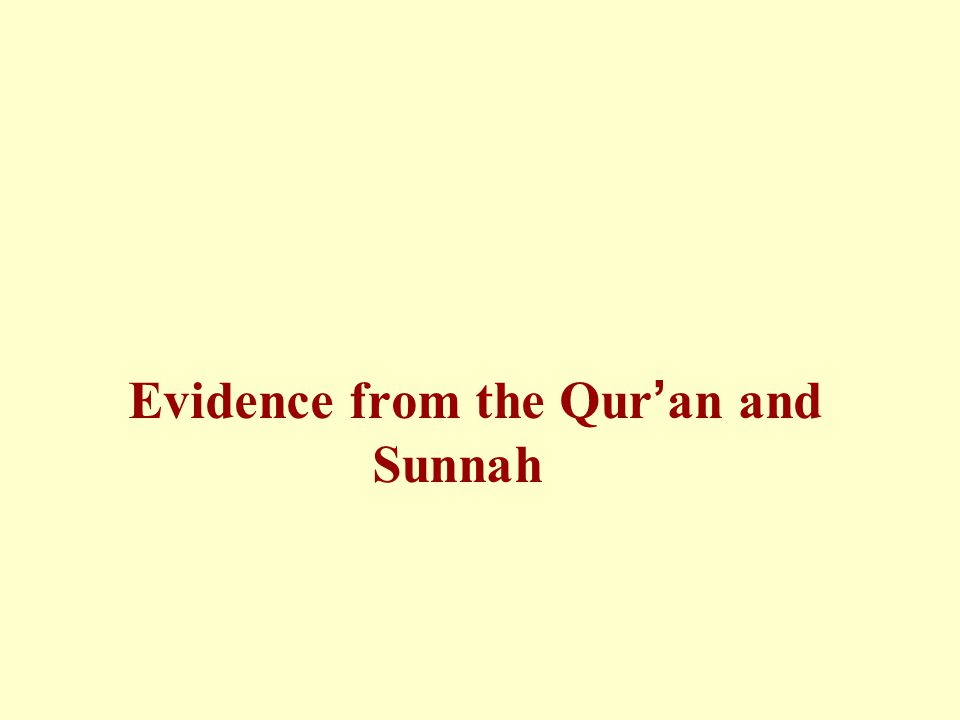 Evidence from the Qur ' an and Sunnah
