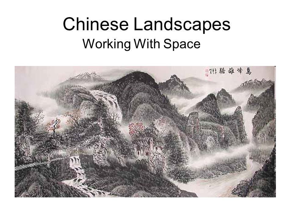 Chinese Landscapes Working With Space